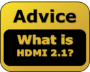 Advice - What is HDMI 2.1